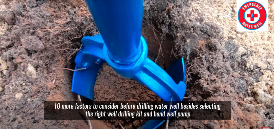 10 more factors to consider before drilling water well besides selecting the right well drilling kit and hand well pump